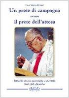 Un prete di campagna ovvero il prete dell'attesa - Boretti Mario