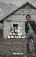 La mia esagerata famiglia rom - Valeriu Nicolae