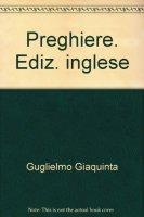 Prayers. Edizione in lingua inglese - Guglielmo Giaquinta