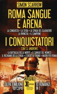 Copertina di 'Roma sangue e arena-I conquistatori'