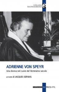 Copertina di 'Adrienne Von Speyr. Una donna nel cuore del Ventesimo secolo'