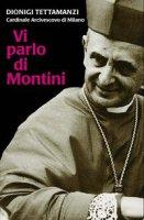 Vi parlo di Montini - Tettamanzi Dionigi