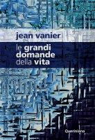 Le grandi domande della vita - Jean Vanier