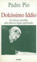 Dolcissimo Iddio - Pio da Pietrelcina (san)