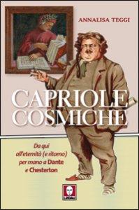 Copertina di 'Capriole cosmiche. Da qui all'eternità (e ritorno) per mano a Dante e Chesterton'