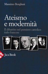 Copertina di 'Ateismo e modernità'