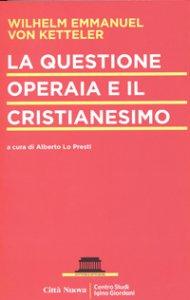 Copertina di 'La questione operaia e il cristianesimo'