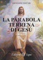 La parabola terrena di Gesù - Giovanni Tavar