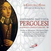 Giovanni Battista Pergolesi e la Scuola Napoletana del 700