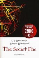 The secret fire - Daugherty C. J., Rozenfeld Carina