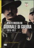 Giornale di guerra. 1915-1917 - Mussolini Benito