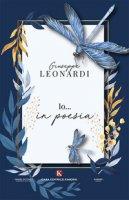 Io... in poesia - Leonardi Giuseppe