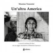 Un' altra America. Ediz. illustrata - Tennenini Massimo