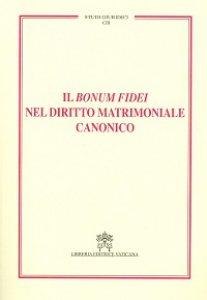 Copertina di 'Il bonum fidei nel diritto matrimoniale canonico'