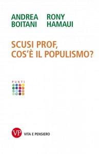 Copertina di 'Scusi prof, cos'è il populismo?'