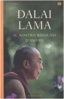 Il nostro bisogno d'amore - Gyatso Tenzin (Dalai Lama)