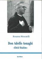 Don Adolfo Asnaghi «Ebéd Shalóm» - Rosanna Moscatelli