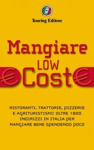 Copertina di 'Mangiare low cost in Italia'