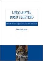 L' eucaristia, dono e mistero - García Ibáñez Ángel