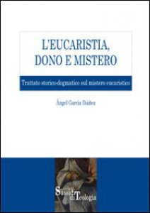 Copertina di 'L' eucaristia, dono e mistero'