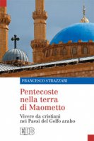 Pentecoste nella terra di Maometto - Francesco Strazzari