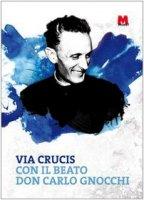 Via crucis con il beato don Carlo Gnocchi