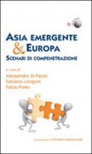 Copertina di 'Asia emergente & Europa. Scenari di compenetrazione'