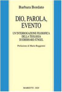 Copertina di 'Dio, parola, evento. Un'interrogazione filosofica della teologia di Eberhard Jüngel'