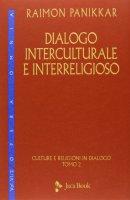 Dialogo interculturale e interreligioso - Raimon Panikkar