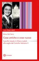 Cose antiche e cose nuove - Elena Del Nero