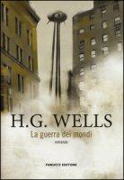 La guerra dei mondi - Wells Herbert G.
