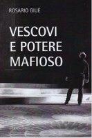 Vescovi e mafia in Italia - Giue' Rosario