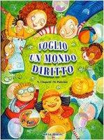 Voglio un mondo diritto. Con CD Audio - Cinquetti Nicola, Padovani Marco