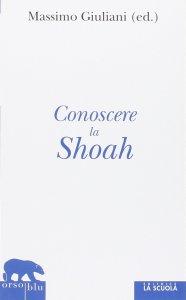 Copertina di 'Conoscere la Shoah.'