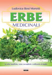 Copertina di 'Erbe medicinali. Le erbe benefiche, come raccoglierle e utilizzarle al meglio'