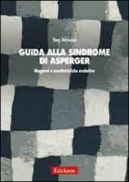 Guida alla sindrome di Asperger. Diagnosi e caratteristiche evolutive - Attwood Tony