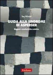 Copertina di 'Guida alla sindrome di Asperger. Diagnosi e caratteristiche evolutive'