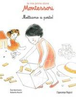 Mettiamo a posto! Le mie prime storie Montessori - Herrmann Ève, Rocchi Roberta