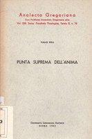 Punta suprema dell'anima. Virtù teologali, preghiera semplice e adesione alla volontà divina secondo s. Francesco di Sales - Poli Tullio