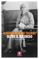 Oltre il ricordo - Rabindranath Tagore