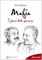 Mafia. I giorni della speranza - Mignosi Enzo