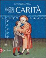Atlante storico della carità - Laboa Juan Maria
