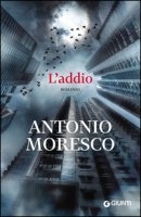 L' addio - Moresco Antonio