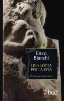 Una lotta per la vita - Bianchi Enzo
