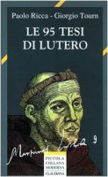 Le novantacinque tesi di Lutero - Ricca Paolo, Tourn Giorgio