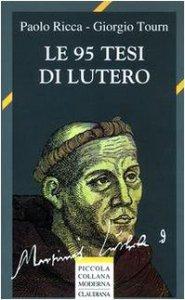 Copertina di 'Le novantacinque tesi di Lutero'