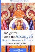 Trecentosessantacinque giorni con i tre arcangeli Michele, Gabriele e Raffaele - Stanzione Marcello