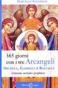 Copertina di 'Trecentosessantacinque giorni con i tre arcangeli Michele, Gabriele e Raffaele'
