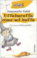 Uffabaruffa come sei buffa - Gatti Annamaria
