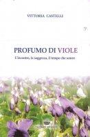 Profumo di viole - Vittoria Castelli